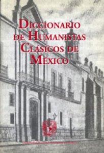 Diccionario de humanistas clásicos de México