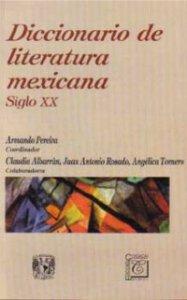 Diccionario de literatura mexicana : siglo XX