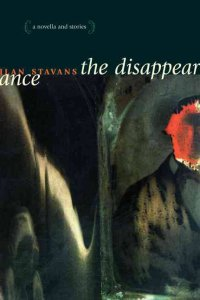 The disappearance : a novella and stories