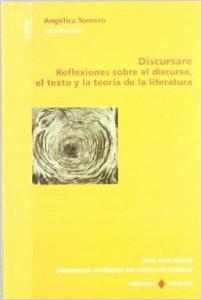 Discursare : reflexiones sobre el discurso, el texto y la teoría de la literatura
