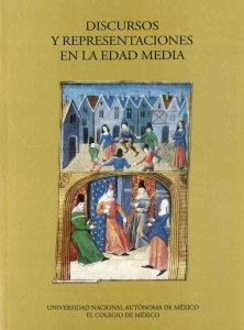 Discursos y representaciones en la Edad Media : actas de las VI Jornadas Medievales