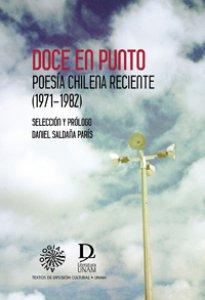 Doce en punto. Poesía chilena reciente (1971-1982)