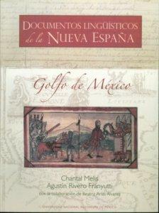 Documentos lingüísticos de la Nueva España : Golfo de México