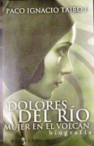 Dolores del Río, mujer en el volcán