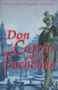 Vida y hechos del famoso Don Catrín de la Fachenda