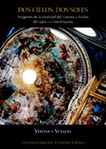 Dos cielos, dos soles : imágenes de la totalidad del cosmos a finales del siglo XVII novohispano