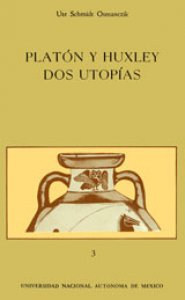 Platón y Huxley. Dos utopias