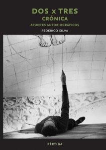 Dos x Tres. Crónica. Apuntes Autobiográficos