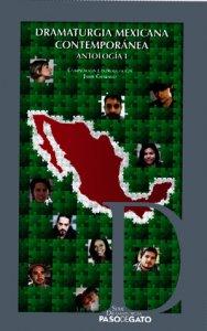 Dramaturgia mexicana contemporánea : antología I