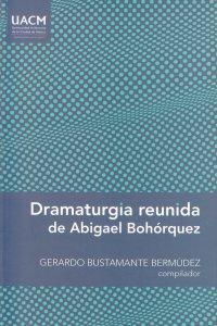 Dramaturgia reunida de Abigael Bohórquez