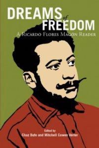 Dreams Of Freedom : A Ricardo Flores Magón Reader