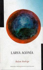 Larva agonía