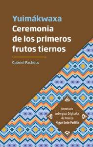 Ceremonia de los primeros frutos tiernos = Yuimákwaxa