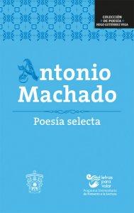 Antonio Machado : poesía selecta