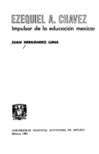 Ezequiel A. Chávez : impulsor de la educación