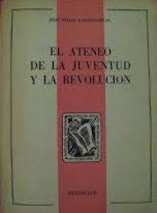 El Ateneo de la Juventud y la Revolución