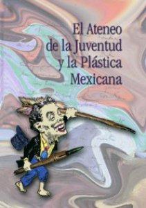 El Ateneo de la Juventud y la plástica mexicana
