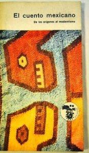 El Cuento mexicano : de los orígenes al modernismo