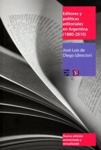Editores y políticas editoriales en Argentina (1880-2010)