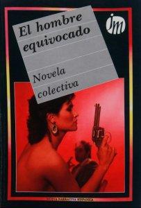 El hombre equivocado : novela colectiva