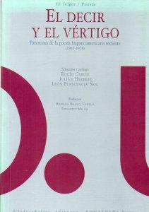 El decir y el vértigo : panorama de la poesía hispanoamericana reciente 1965-1979