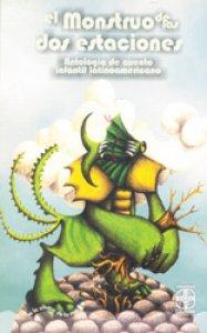 El monstruo de las dos estaciones : antología de cuento infantil latinoamericano