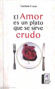El amor es un plato que se sirve crudo