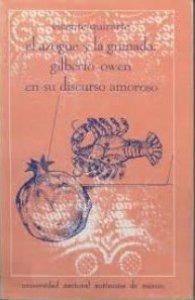 El azogue y la granada, Gilberto Owen en su discurso amoroso