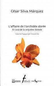 L'affaire de l'orchidée dorée. El caso de la orquídea dorada