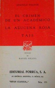 El crimen de un académico ; La azucena roja ; Tais