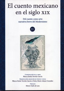 El cuento mexicano en el siglo XIX. Volumen IV. Del cuento como arte: narrativa breve del Modernismo