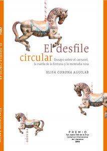 El desfile circular : Ensayo sobre el carrusel, la rueda de la fortuna y la montaña rusa