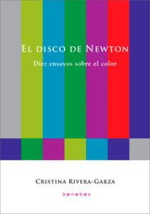 El disco de Newton : diez ensayos sobre el color