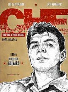 Che : una vida Revolucionaria : libro 1. El doctor Guevara