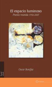 El espacio luminoso : poesía reunida 1956-2007