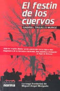 El festín de los cuervos. La saga fronteriza de Miguel Ángel Morgado