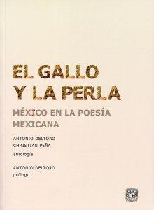 El gallo y la perla : México en la poesía mexicana