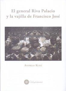 El general Riva Palacio y la vajilla de Francisco José