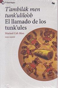 T'ambilák men tunk' ulilo' ob = El llamado de los tunk' ules