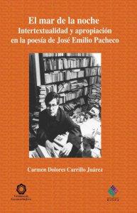 El mar de la noche. Intertextualidad y apropiación en la poesía de José Emilio Pacheco