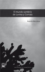 El mundo sombrío de Luvina y Comala