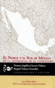 El norte y el sur de México en la diversidad de su literatura