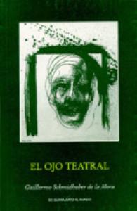 El ojo teatral : 19 lecturas ociosas
