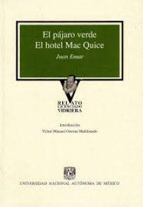 El pájaro verde ; El hotel Mac Quice