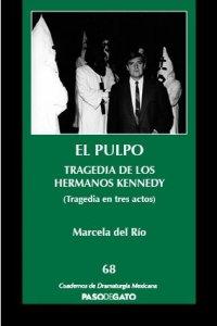 El pulpo : tragedia de los hermanos Kennedy