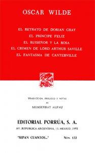 El retrato de Dorian Gray ; El príncipe feliz ; El ruiseñor y la rosa ; El crimen de Lord Arthur Saville ;  El fantasma de Canterville