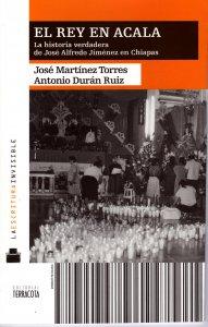 El Rey en Acala. La historia verdadera de José Alfredo Jiménez en Chiapas
