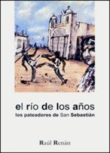 El río de los años : los pateadores de San Sebastián