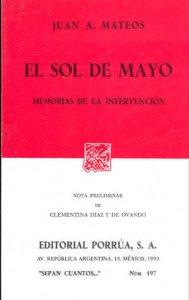 El sol de mayo : memorias de la intervención : novela histórica