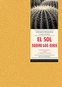 El sol sobre los ojos : conversaciones sobre el norte literario